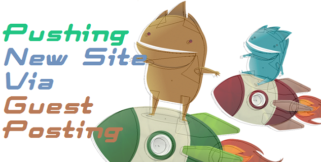 Pushing a New Site Via Guest Posting